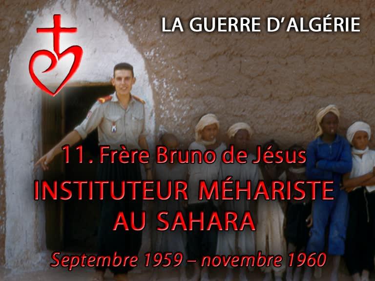 Frère Bruno de Jésus, instituteur méhariste (1959-1961).