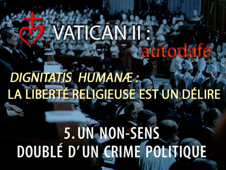 Dignitatis Humanæ: La liberté religieuse est un délire.