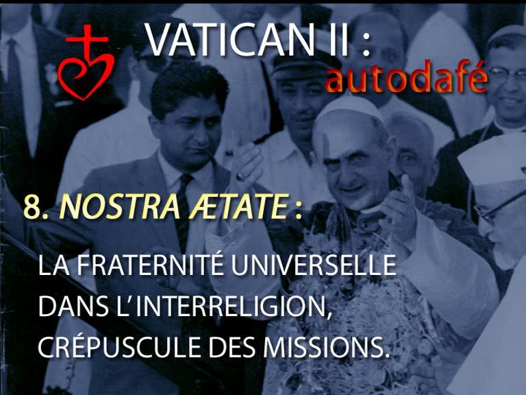 Nostra Ætate: La fraternité universelle dans l'interreligion. Ad Gentes: Le crépuscule des missions.