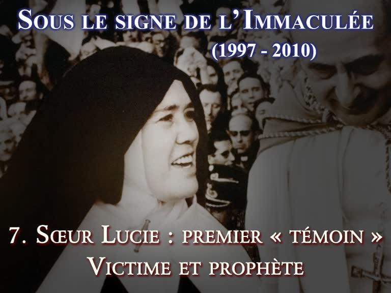 Sœur Lucie: premier «témoin». Victime et prophète.