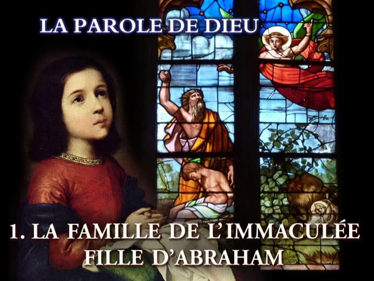 La famille de l'Immaculée, fille d'Abraham.