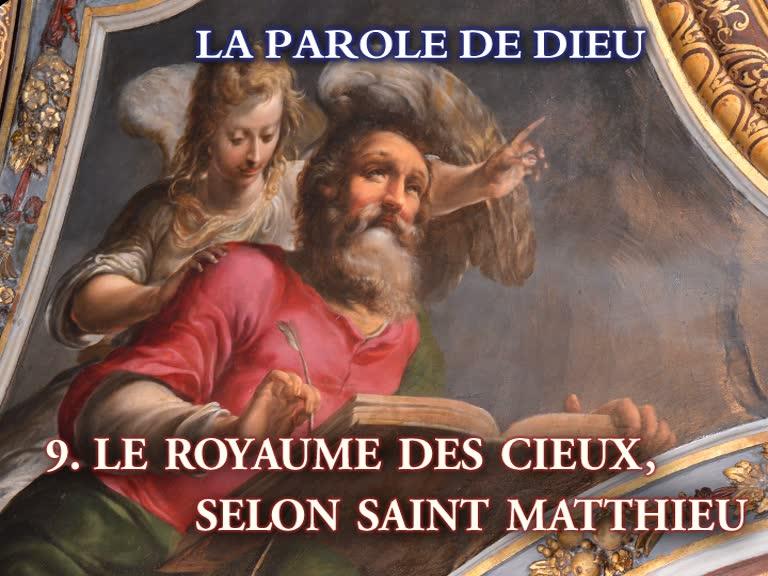 Le Royaume des Cieux, selon saint Matthieu.
