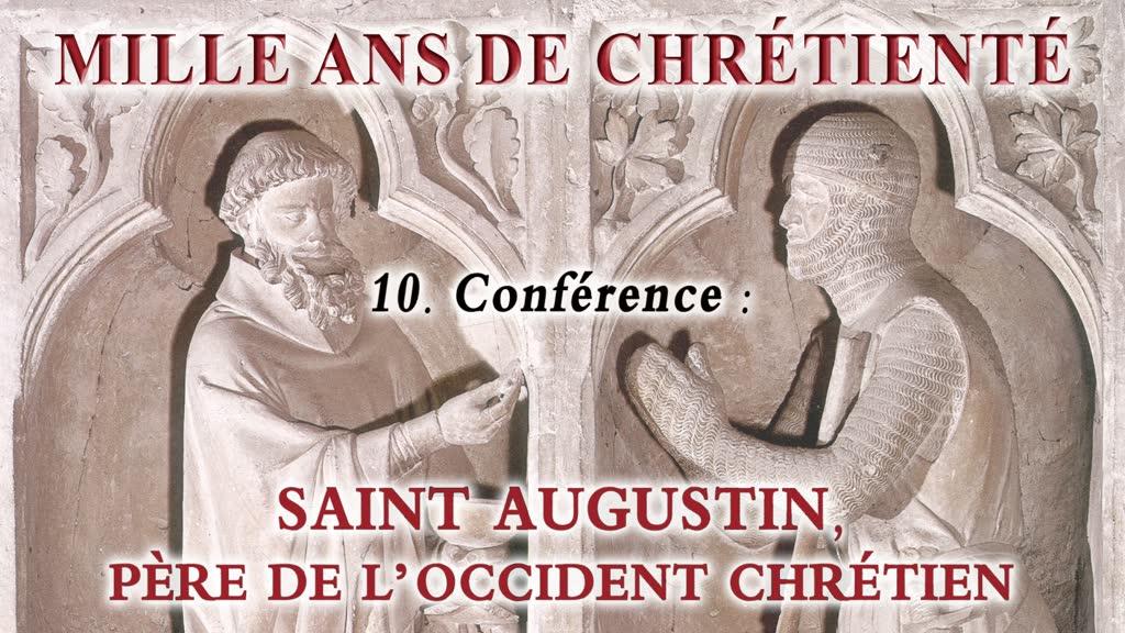 Conférence : Saint Augustin, père de l'Occident chrétien.