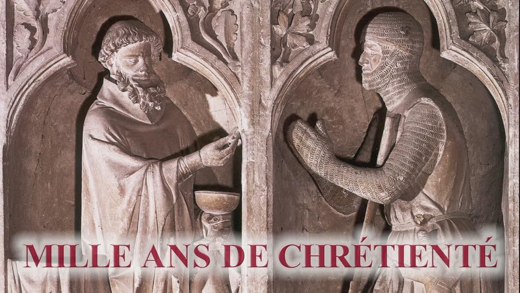 Mille ans de Chrétienté