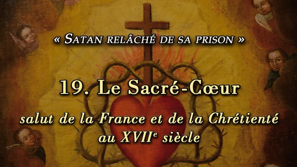 Conférence: Le Sacré-Cœur salut de la France et de la Chrétienté au XVIIe siècle.