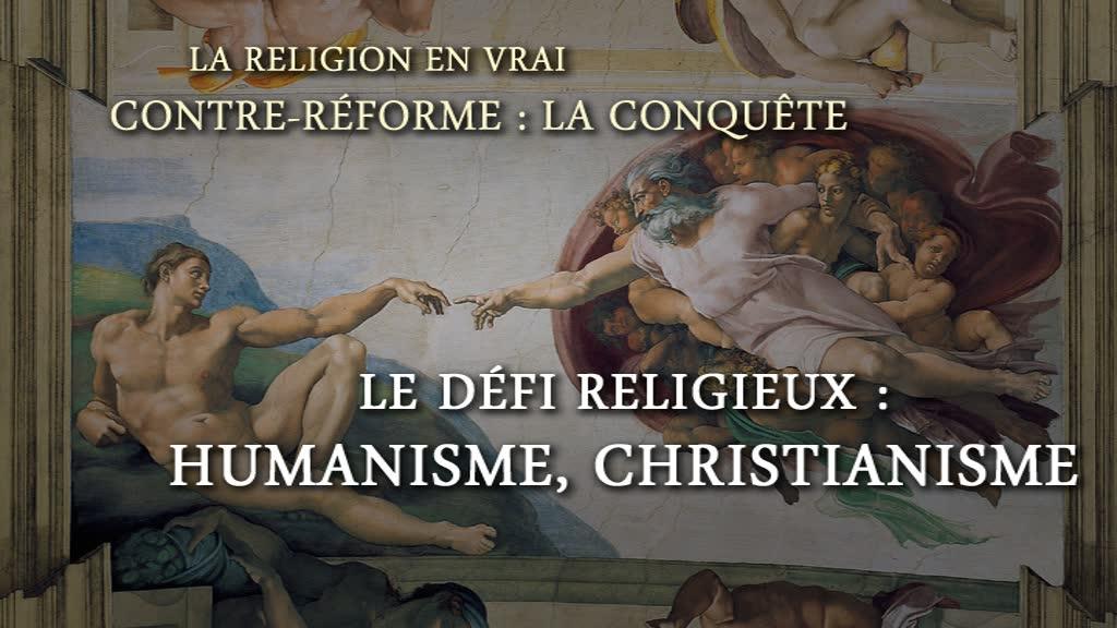 Le défi religieux: humanisme, christianisme.
