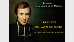 Sermon : Félicité de Lamennais I – Introduction.
