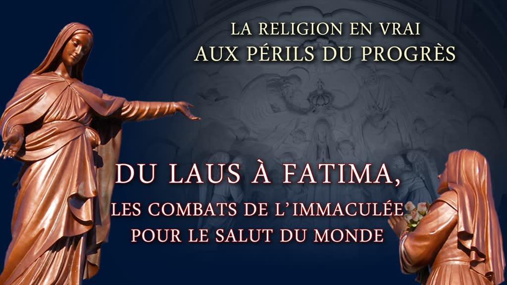 Du Laus à Fatima, les combats de l'Immaculée pour le salut du monde.