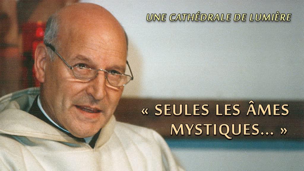 Sermon d'ouverture: Seules les âmes mystiques…