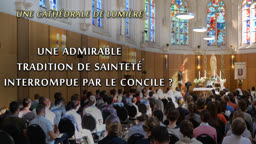 Sermon : Une admirable tradition de sainteté interrompue par le Concile ?