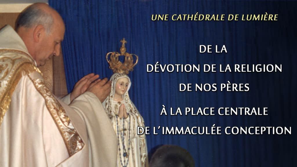 Conférence: De la dévotion de la religion de nos pères, à la place centrale de l'Immaculée Conception.