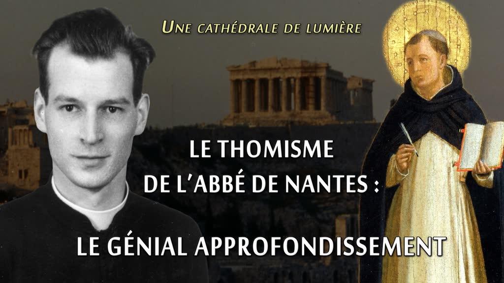 Conférence: Le thomisme de l'abbé de Nantes: le génial approfondissement.