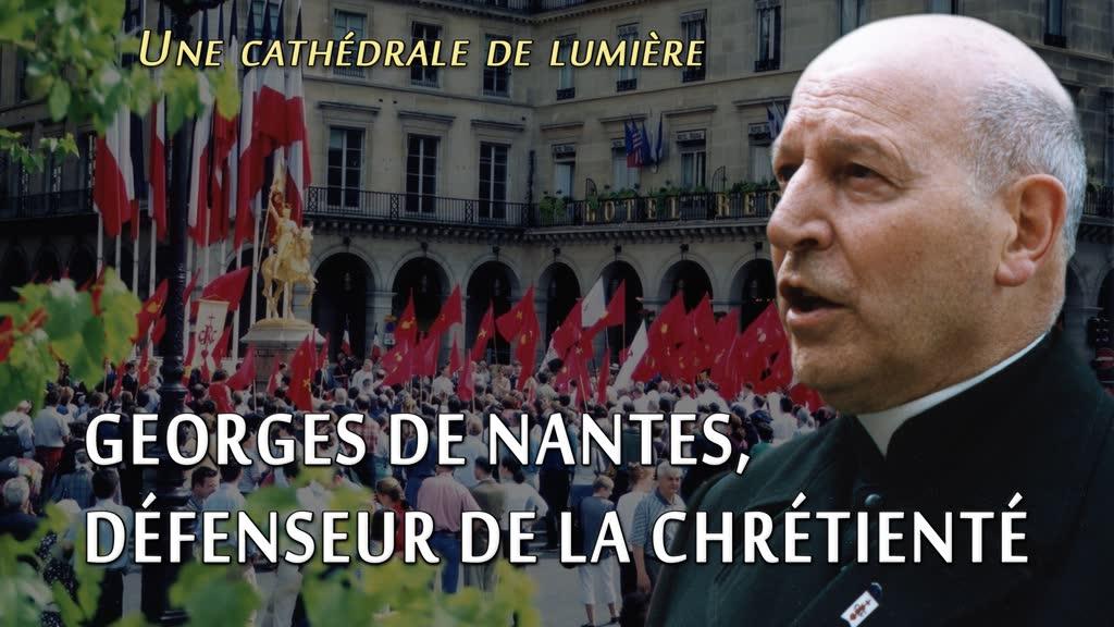 Conférence: Georges de Nantes, défenseur de la Chrétienté.