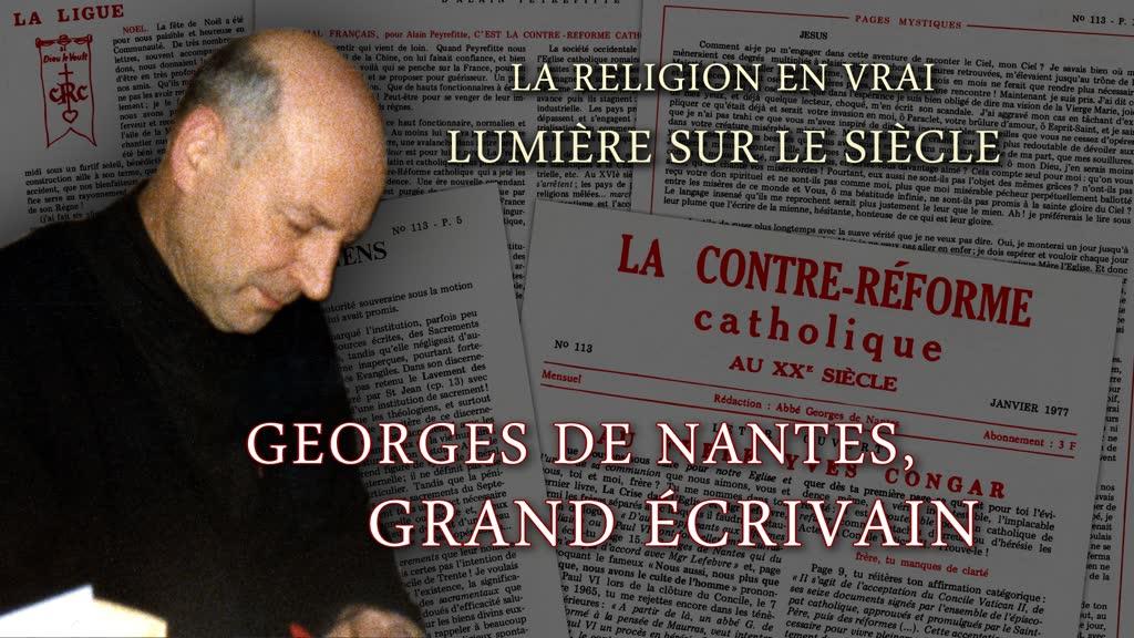 Georges de Nantes, grand écrivain.