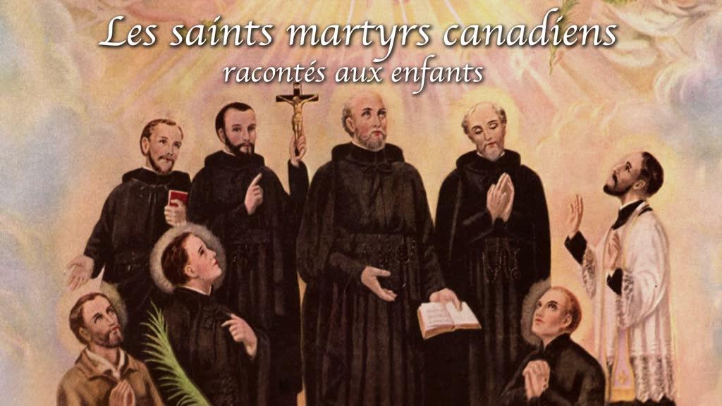 Les saints martyrs canadiens racontés aux enfants