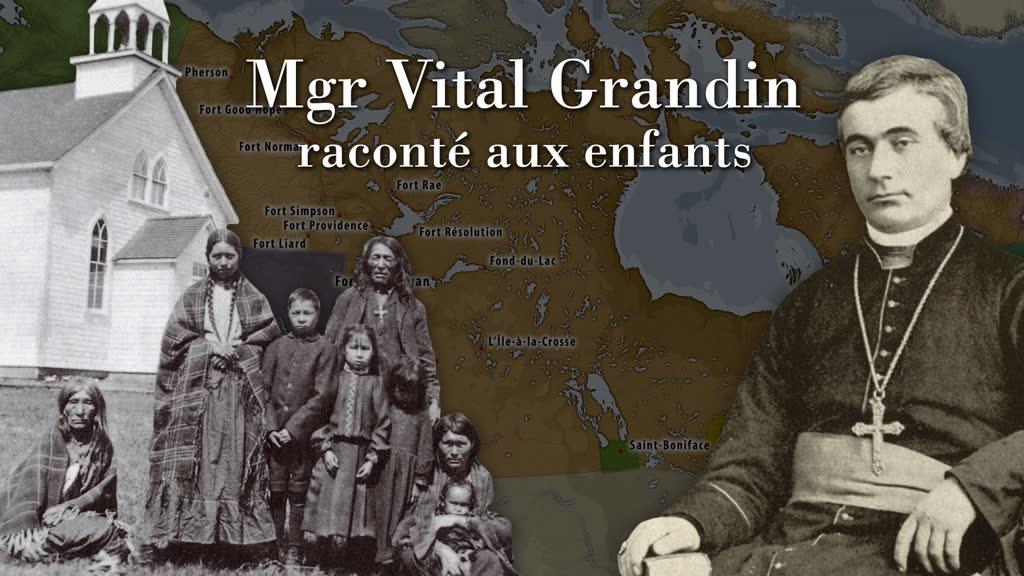 Mgr Vital Grandin raconté aux enfants