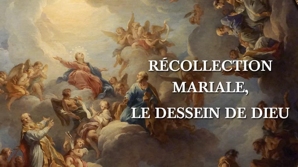 Récollection mariale, le dessein de Dieu