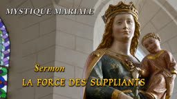 Sermon : La force des suppliants.