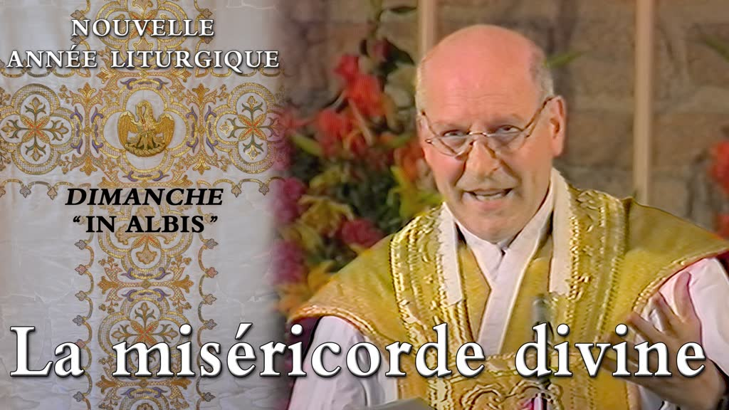 """Dimanche """"In Albis"""" : La miséricorde divine."""