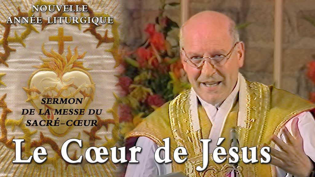 Sermon de la messe du Sacré-Cœur: Le Cœur de Jésus.