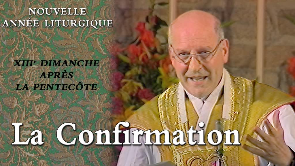 XIIIe dimanche après la Pentecôte: La Confirmation.