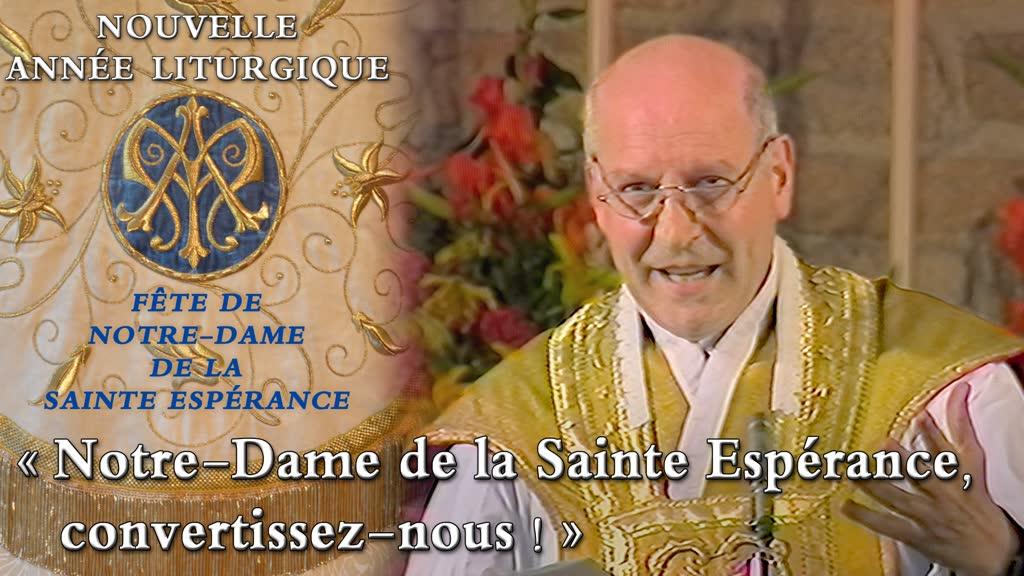 Fête de Notre-Dame de la Sainte Espérance : «Notre-Dame de la Sainte Espérance, convertissez-nous !»