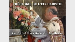 Le Saint Sacrifice de la Messe.
