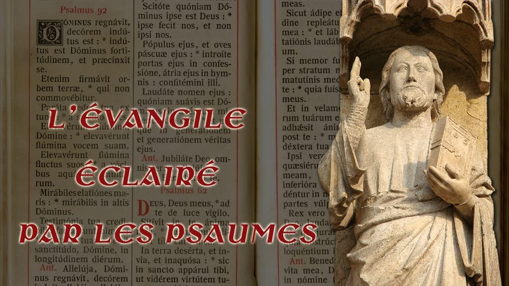 L'Évangile éclairé par les psaumes