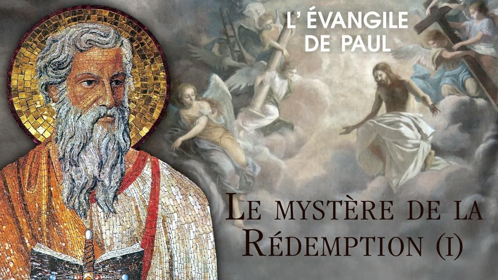 Le mystère de la Rédemption (I).