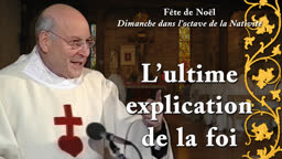 Sermon : L'ultime explication de la foi.