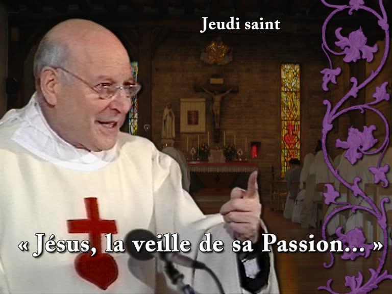 Sermon: «Jésus, la veille de sa Passion...»