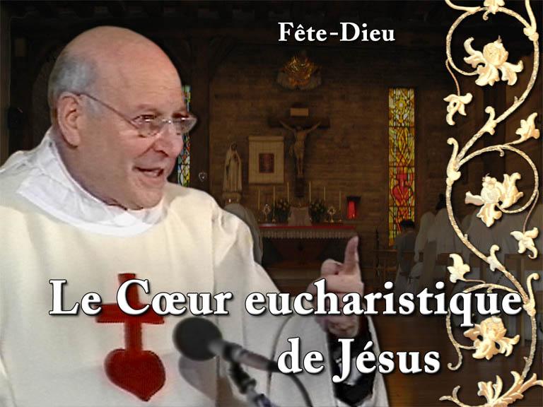 Sermon: Le Cœur eucharistique de Jésus.