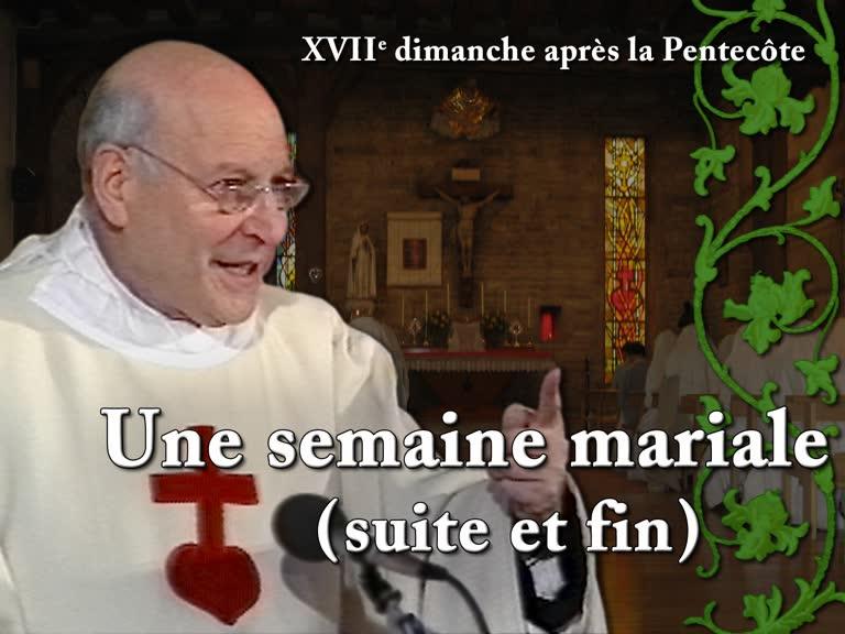 Sermon: Une semaine mariale (suite et fin).
