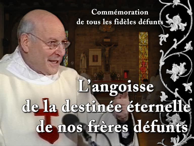 Sermon: L'angoisse de la destinée éternelle de nos frères défunts.