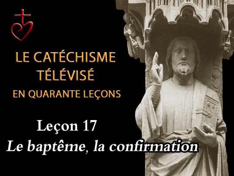 Leçon 17: Le baptême et la confirmation (22 janvier).