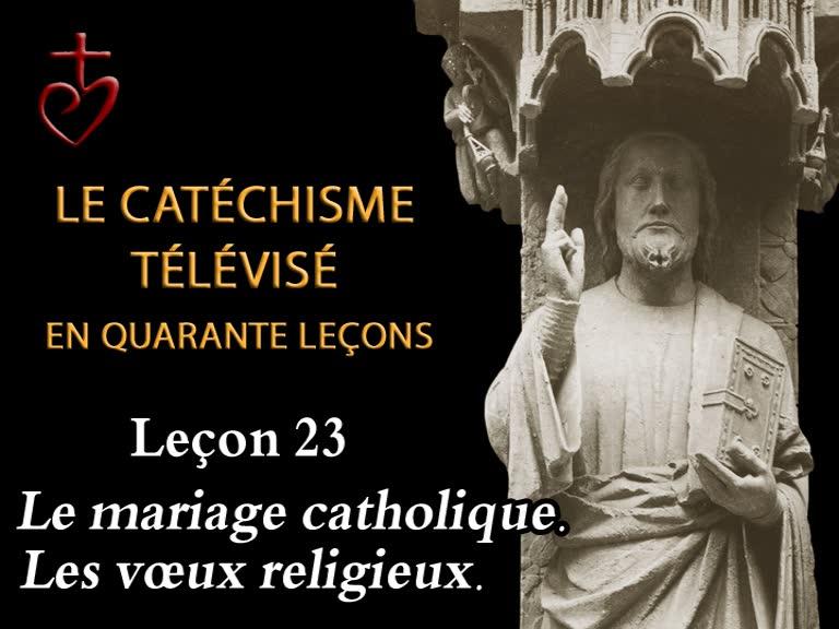 Leçon 23: Le mariage et la vie religieuse – L'Extrême-Onction (5 mars).