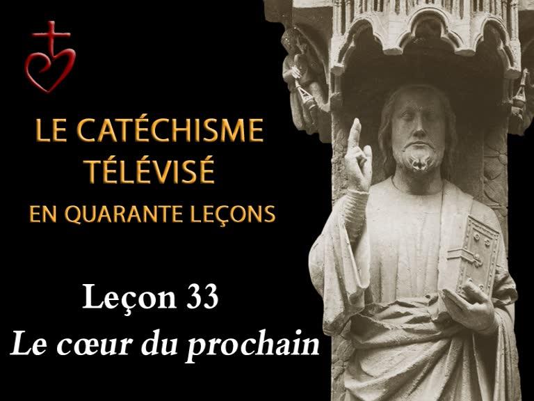 Leçon 33: Le cœur du prochain (14 mai).