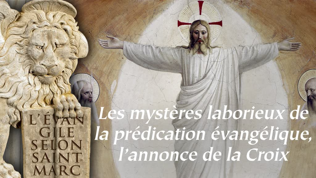 Les mystères laborieux de la prédication évangélique, l'annonce de la Croix.