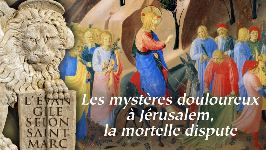 Les mystères douloureux à Jérusalem, la mortelle dispute.