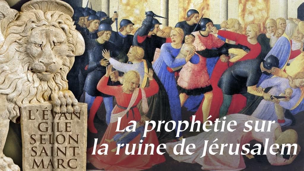 La prophétie sur la ruine de Jérusalem.
