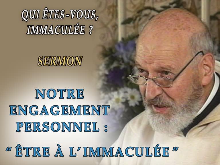 """Sermon: Notre engagement personnel: """"Être à l'Immaculée""""."""