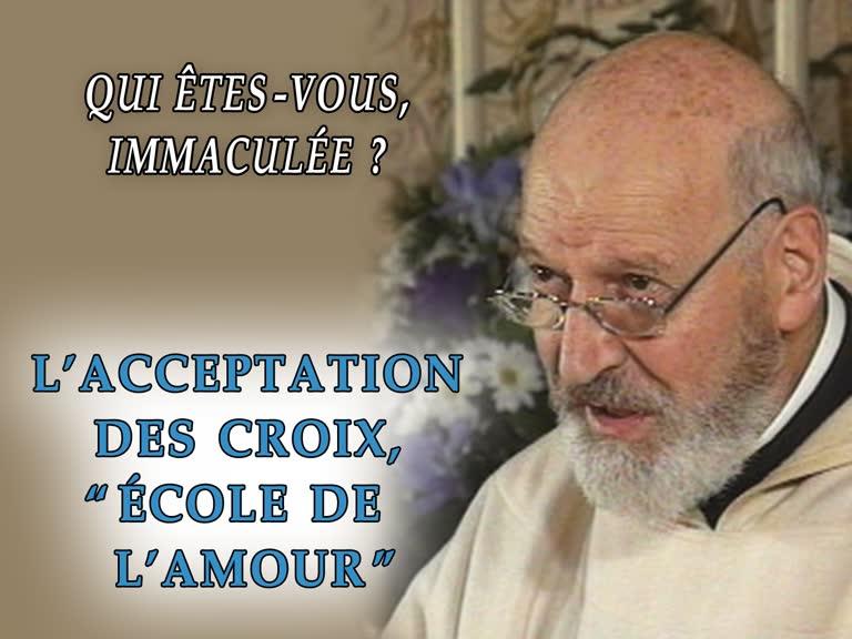 """L'acceptation des croix, """"école de l'amour""""."""