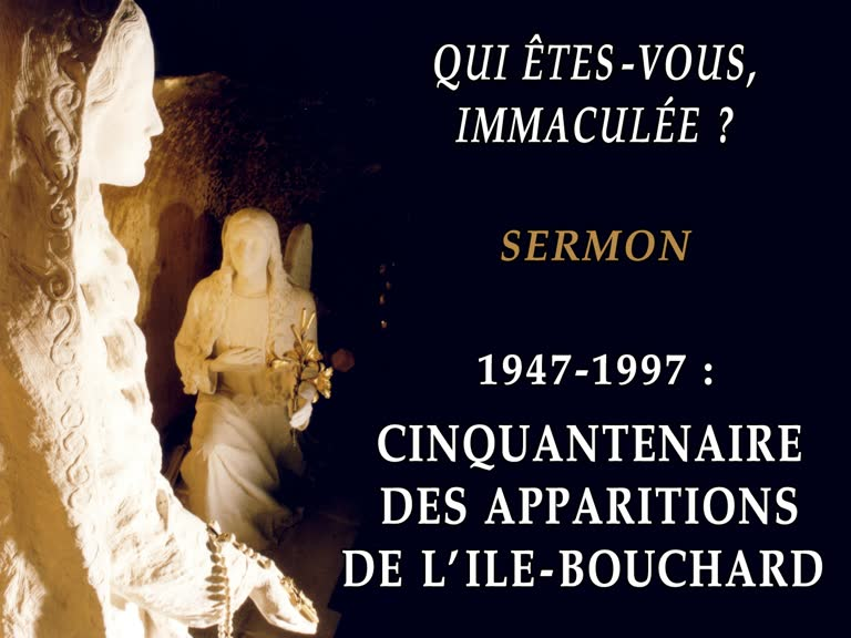 Sermon: 1947 - 1997: Cinquantenaire des apparitions de l'Ile-Bouchard.