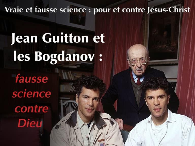 Conférence : Jean Guitton et les Bogdanov : fausse science contre Dieu.