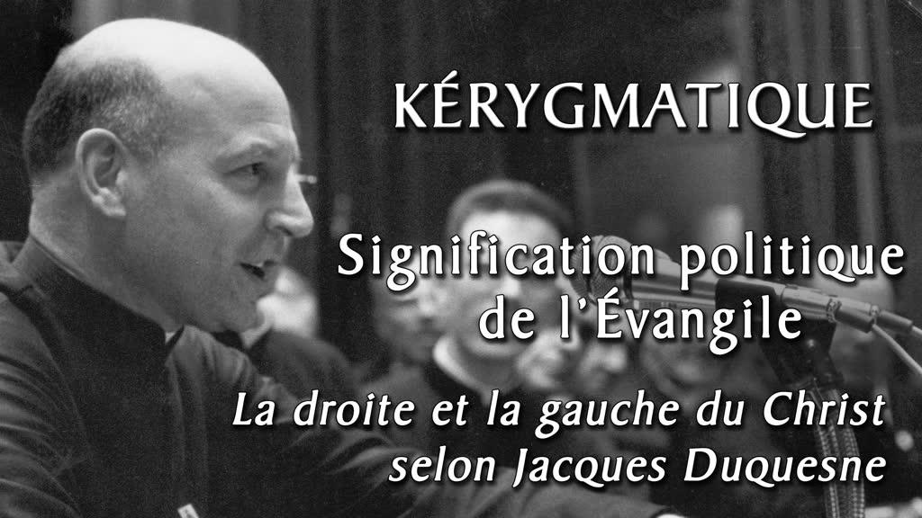 La droite et la gauche du Christ selon Jacques Duquesne.