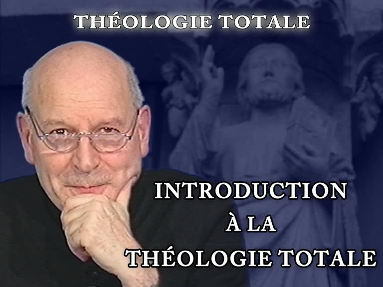Introduction à la théologie totale